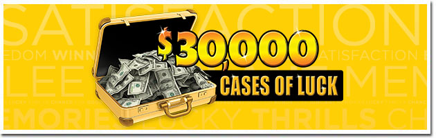 $30.000 Cases of Luck